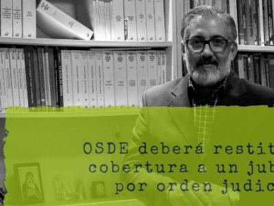 OSDE deberá restituir la cobertura a un jubilado por orden judicial