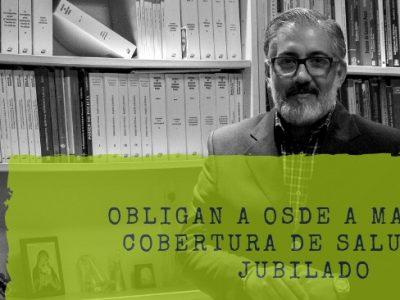 OBLIGAN A OSDE A MANTENER COBERTURA DE SALUD PARA JUBILADO