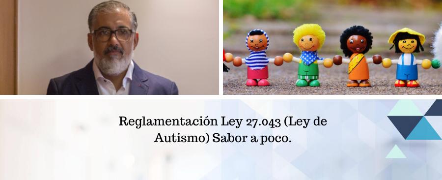 Reglamentación Ley 27.043 (Ley de Autismo) Sabor a poco.