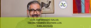 CON AMPARANDO SALUD, OBSBA TAMBIÉN ES PARA LOS JUBILADOS/AS