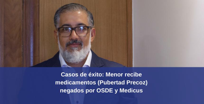 Casos de éxito: Menor recibe medicamentos (Pubertad Precoz) negados por OSDE y MEDICUS
